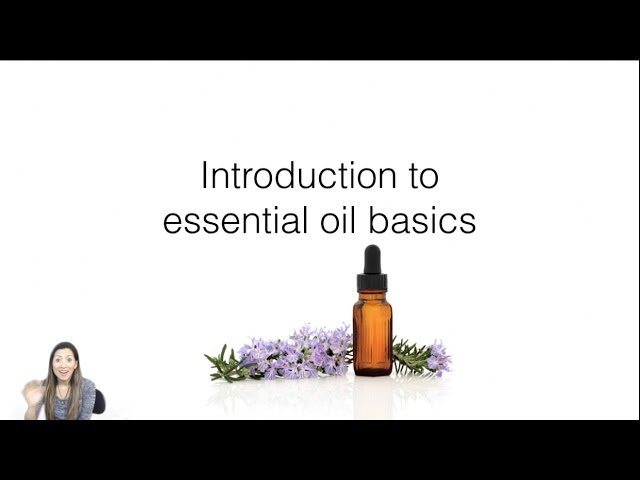 Intro to Necessary Oils